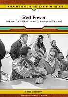 Red Power : the Native American civil rights movement