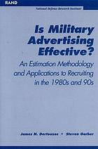 Is military advertising effective? : an estimation methodology and applications to recruiting in the 1980s and 1990s