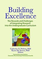 Building excellence : the rewards and challenges of integrating research into the undergraduate curriculum