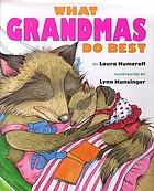 What grandmas do best ; What grandpas do best