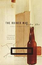 The ruined map. Translated from the Japanese by E. Dale Saunders