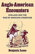 Anglo-American encounters : England and the rise of American literature
