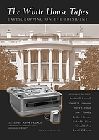 The White House tapes. eavesdropping on the President