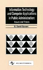 Information technology and computer applications in public administration : issues and trends