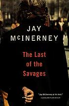 The last of the savages : a novel