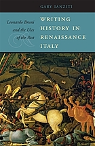 Writing history in Renaissance Italy Leonardo Bruni and the uses of the past