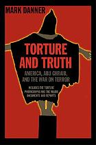 Torture and truth : America, Abu Ghraib, and the war on terror