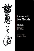 Crow with no mouth : Ikkyū, 15th century Zen master : versions