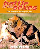 Battle of the sexes : the natural history of sex