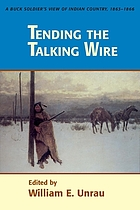 Tending the talking wire : a buck soldier's view of Indian country, 1863-1866