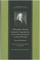 Philosophiae moralis institutio compendiaria : with a short introduction to moral philosophy