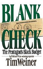 Blank check : the Pentagon's black budget