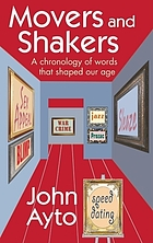 Movers and shakers : a chronology of words that shaped our age