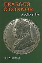 Feargus O'Connor : a political life