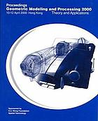 Geometric Modeling and Processing 2000 : theory and applications : proceedings, April 10-12, 2000, Hong Kong, China