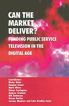 Can the market deliver? : funding public service television in the digital age