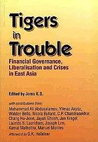 Tigers in trouble : financial governance, liberalisation and crises in East Asia