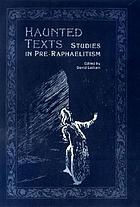 Haunted texts studies in Pre-Raphaelitism in honour of William E. Fredeman