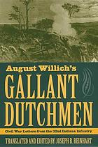 August Willich's gallant Dutchmen : Civil War letters from the 32nd Indiana Infantry