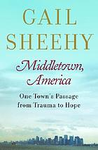 Middletown, America : one town's passage from trauma to hope