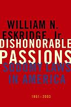 Dishonorable passions : sodomy laws in America, 1861-2003