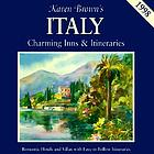Karen Brown's Italy : charming inns & itineraries
