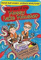 The case of the Mossy Lake monster and other super-scientific cases The case of the Mossy Lake monster