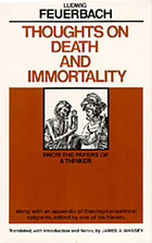 Thoughts on death and immortality : from the papers of a thinker, along with an appendix of theological-satirical epigrams