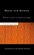Money and markets : essays in honor of Leland B. Yeager