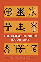 The book of signs, which contains all manner of symbols used from the earliest times to the Middle Ages by primitive peoples and early Christians
