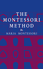 "The Montessori method; scientific pedagogy as applied to child education in ""the Children's Houses"""