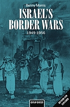 Israel's border wars, 1949-1956 : Arab infiltration, Israeli retaliation, and the countdown to the Suez War