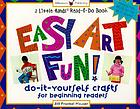 Easy art fun! : do-it-yourself crafts for beginning readers
