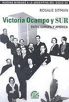 Victoria Ocampo y Sur : entre Europa y América