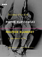 Decadence of the nude : Pierre Klossowski, Maurice Blanchot