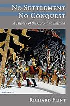 No settlement, no conquest : a history of the Coronado Entrada