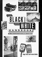 The black and white handbook : the ultimate guide to monochrome techniques
