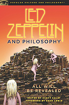 Led Zeppelin and philosophy : all will be revealed