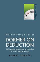 Dormer on deduction : inferential reasoning in the play of the cards at bridge