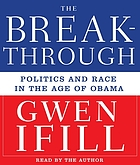 The breakthrough [politics and race in the age of Obama]