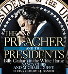 The preacher and the presidents [Billy Graham in the White House