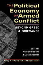 The political economy of armed conflict : beyond greed and grievance