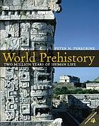 World prehistory : two million years of human life
