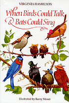 When birds could talk & bats could sing : the adventures of Bruh Sparrow, Sis Wren, and their friends