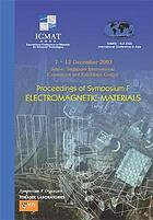 Electromagnetic materials proceedings of the Symposium F, International Conference on Materials for Advanced Technologies, SUNTEC, Singapore, 7-12 December 2003
