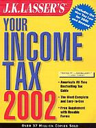J.K. Lasser's your income tax, 2002