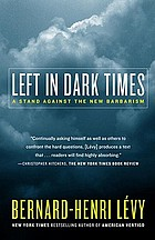 Left in dark times : a stand against the new barbarism