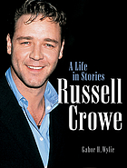 Russell Crowe : a life in stories