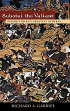 Subotai the valiant : Genghis Khan's greatest general