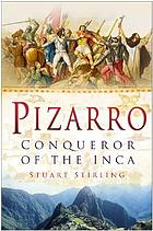 Pizarro : conqueror of the Inca